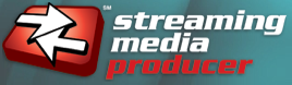 Streaming Media Producer - the best online source for content creators